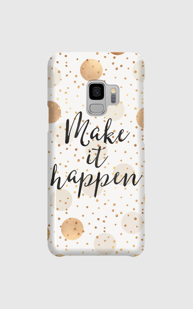 Make It Happen - Gold Dots - Samsung Galaxy