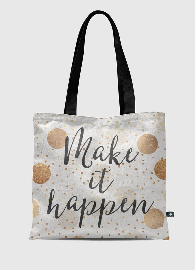Make It Happen - Gold Dots - Tote Bag