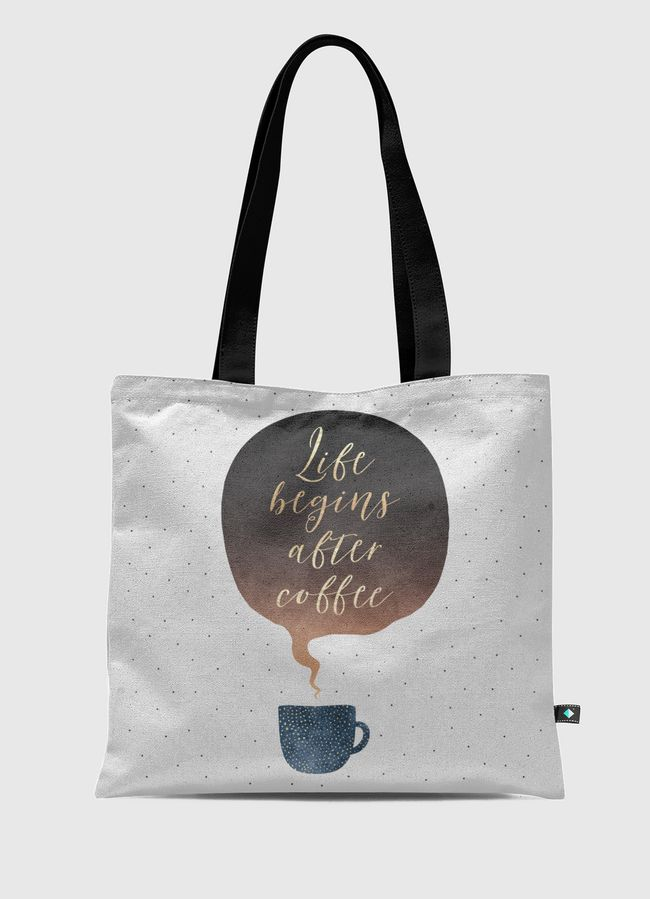 Life Begins After Coffee - Tote Bag