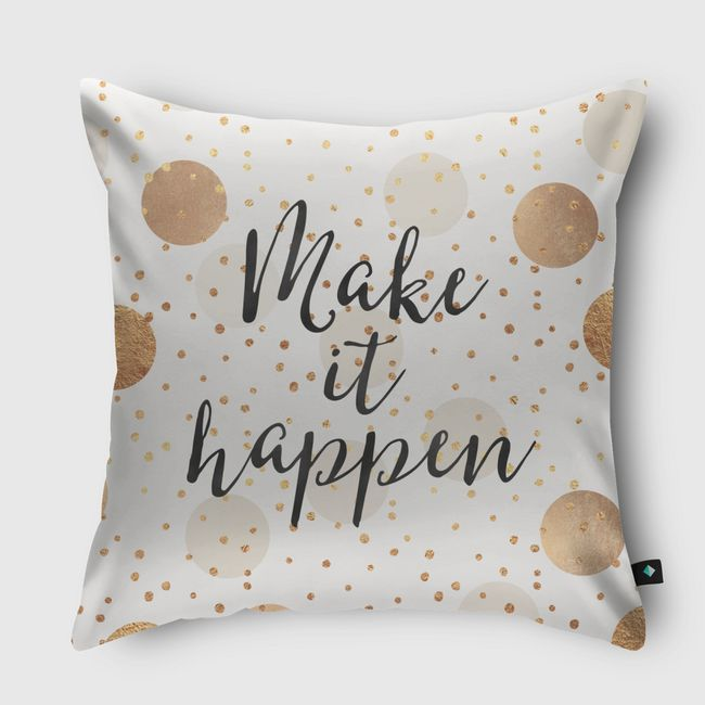 Make It Happen - Gold Dots - Throw Pillow