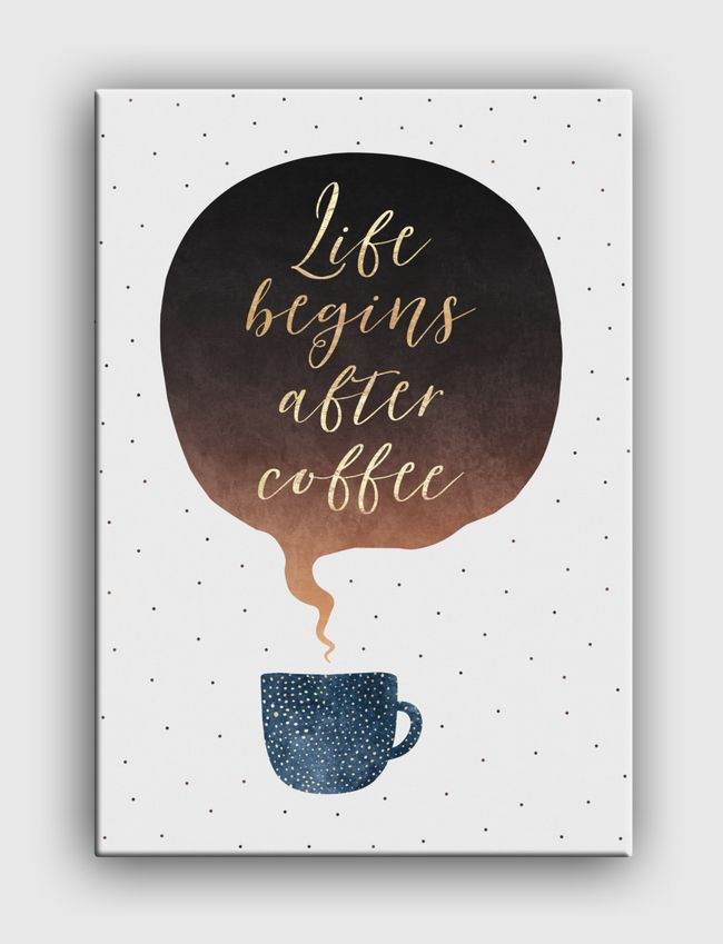 Life Begins After Coffee - Canvas